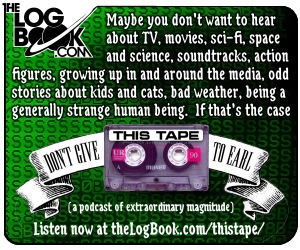 Don't Give This Tape To Earl Podcast from theLogBook.com
